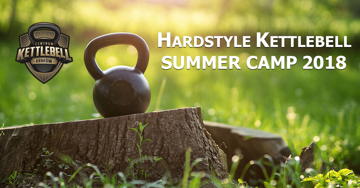 Hardstyle Kettlebell Summer Camp 2018